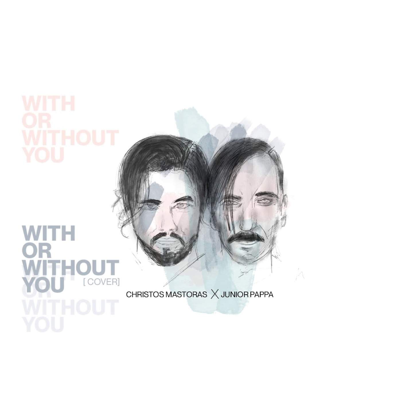 With or Without you feat. Christos Mastoras ( Junior Pappa Remix) -                     Luxe radio