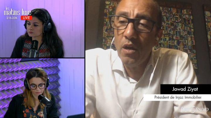 « Il y a deux écoles : la perception de celui qui va acheter et la perception de celui qui va louer » - Jawad Ziyat - Les Invités des Matins Luxe -                     Luxe radio